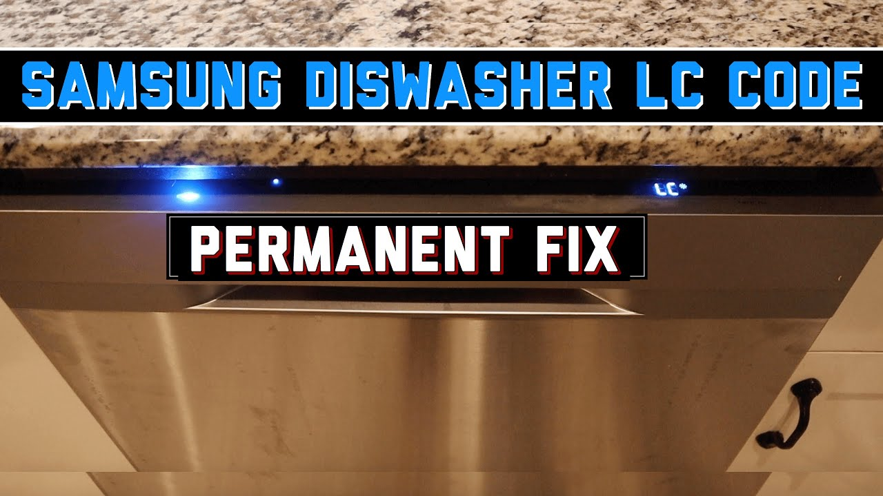 Samsung Dishwasher Lc Code Permanent Fix Youtube