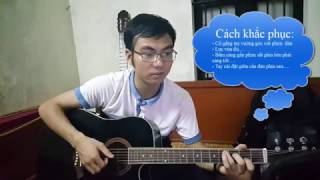 [Guitar] Hướng dẫn khắc phục các lỗi học guitar từ cơ bản tới nâng cao