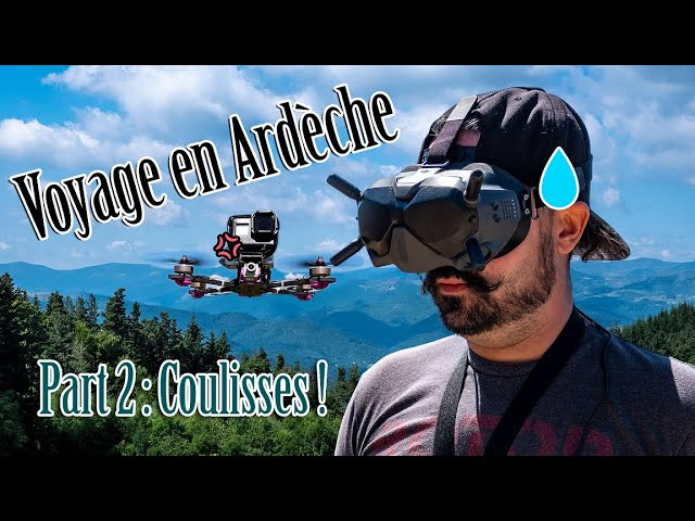 FPV Trip | Drone FPV Cinematic en Ardèche | Part2 Le bêtisier !