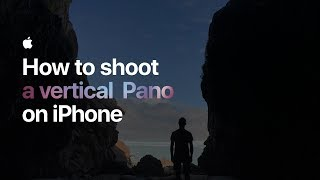How to shoot a vertical Pano on iPhone — Apple