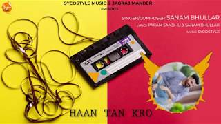 Haan Tan Kro Sanam Bhullar Free MP3 Song Download 320 Kbps