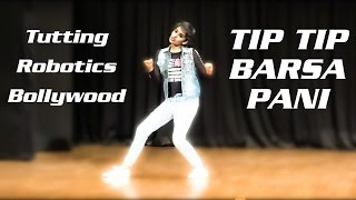 Shreya Reddy's Dance on Tip Tip Barsa Pani in Tutting, Robotics with a tadka of Bollywood