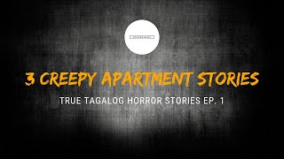 Scare Fest #1: 3 Creepy Apartment Stories (True Tagalog Horror Stories)