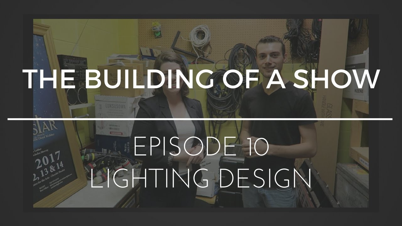 Download The Building of a Show : Episode 10 - Lighting Design