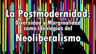 La Postmodernidad en Ernesto Castro: Diversidad y Marginalidad como ideologías del Neoliberalismo