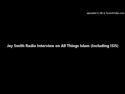 Jay Smith Radio Interview on All Things Islam (Including ISIS)