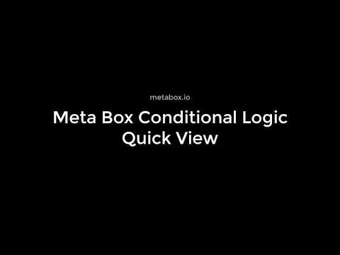 Meta Box Conditional Logic Quick View | Meta Box