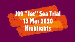 J99 - Jet - Sea Trial 13 March 2020