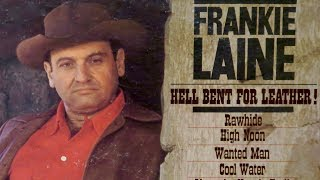 FRANKIE LAINE Interview! King of Western Movie Themes A WORD ON WESTERNS