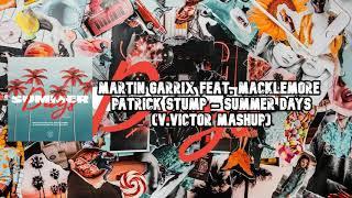 Martin Garrix feat. Macklemore  Patrick Stump - Summer Days (V.VICTOR MASHUP)