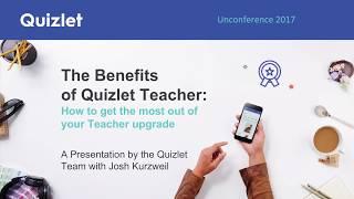 Quizlet Unconference 2017: The Benefits of Quizlet Teacher