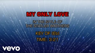 The Statler Brothers - My Only Love (Karaoke)