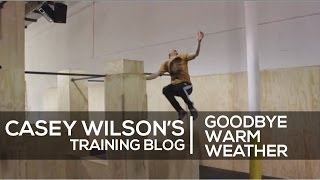 Casey Wilson Training Blog 3 - Goodbye Warm Weather