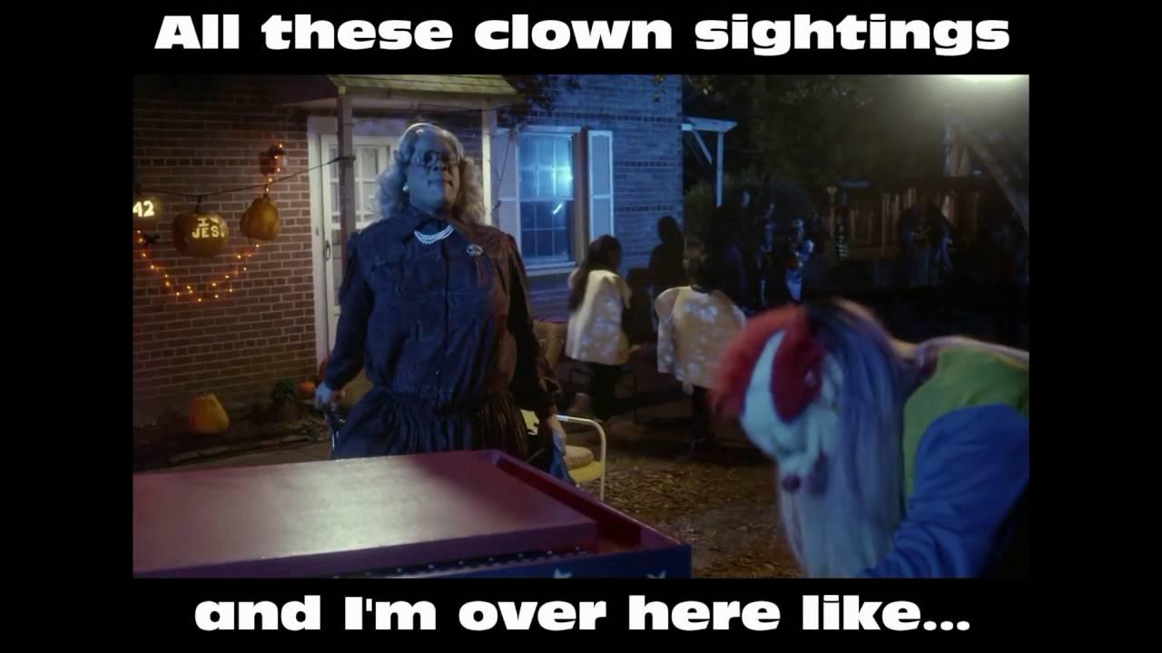 Clown Sighting Madea Halloween