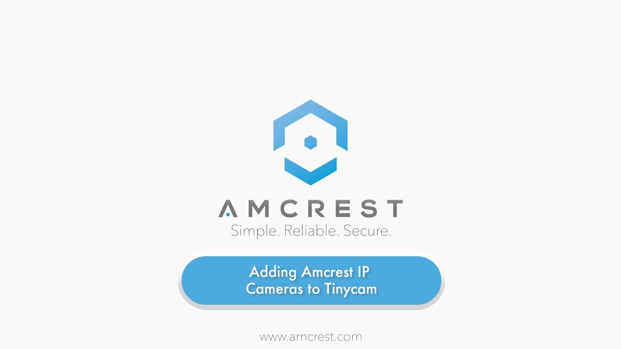 Adding Amcrest IP cameras to Tinycam