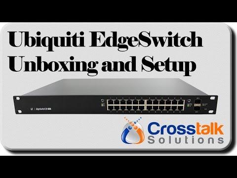 Ubiquiti EdgeSwitch Unboxing and Setup - YouTube