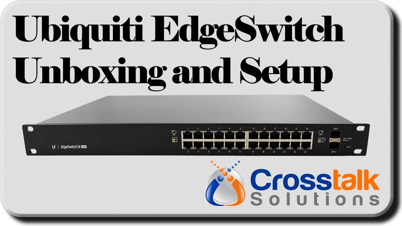 Ubiquiti EdgeSwitch Unboxing and Setup