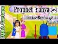 Yahya (AS) | John the Baptist (pbuh) Prophet story - Ep 30 (Islamic cartoon )