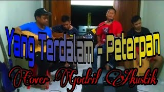Download Yang Terdalam - Peterpan | Godril Akustik Cover