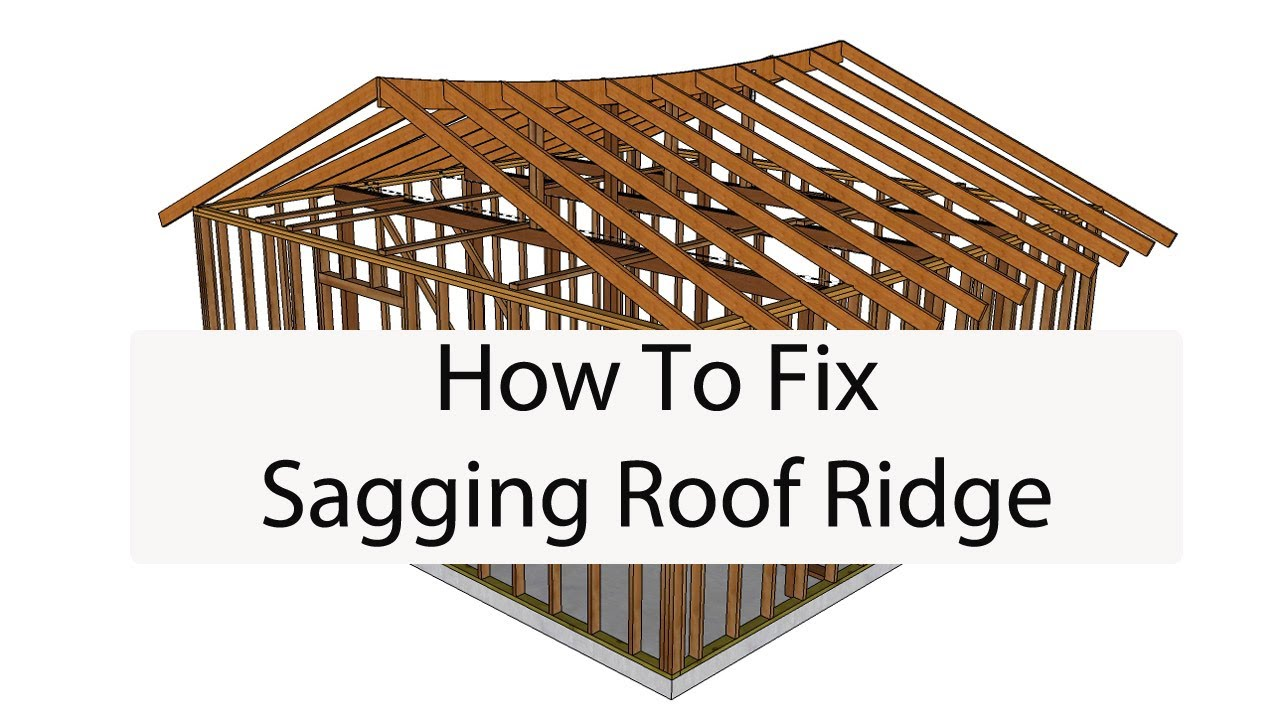 How To Raise Sagging Roof Ridge – Building Repair Ideas - YouTube