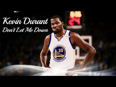 Kevin Durant Mix 2017 ~ Don't Let Me Down