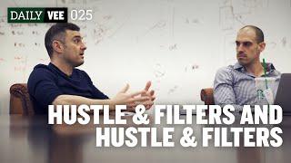 Hustle & Filters and Hustle & Filters   DailyVee 025