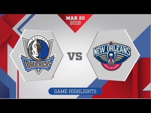 Dallas Mavericks vs New Orleans Pelicans: March 20, 2018