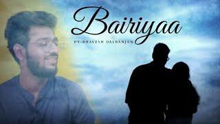 Bairiyaa   Bhavesh Dalbanjan   2019   Originals