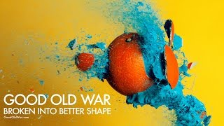 Good Old War - Broken Into Better Shape [Audio]