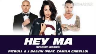 Pitbull & J Balvin-Hey Ma ft Camila (Spanish Version | LETRA) | 2017