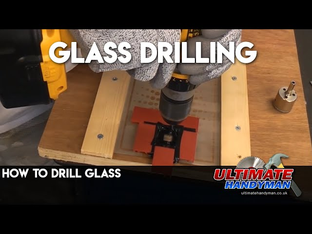 How To Drill Holes Through Glass 9 Steps With Pictures