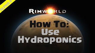RimWorld Beginner's Guide | How To Use Hydroponics