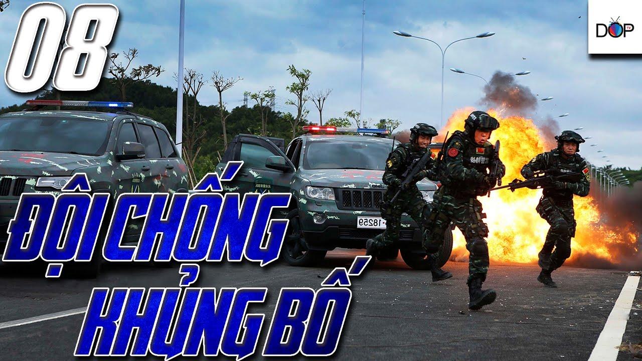 ĐỘI CHỐNG KHỦNG BỐ | PHẦN 1 | TẬP 08 | Phim hành động Trung Quốc hay nhất 2019 | DOP TV