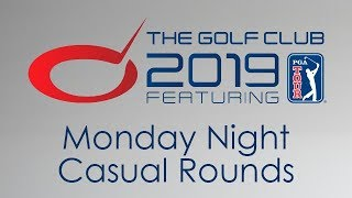 The Golf Club 2019 - Monday Night Casual Rounds Part 1