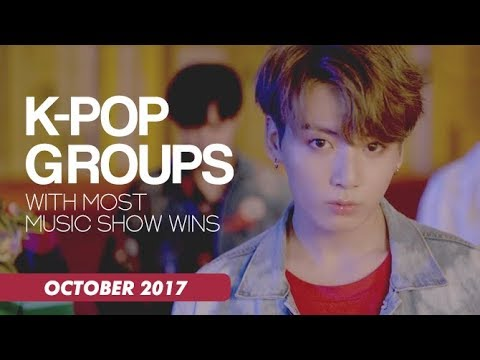 K-POP GROUPS WITH MOST MUSIC SHOW WINS   October 2017