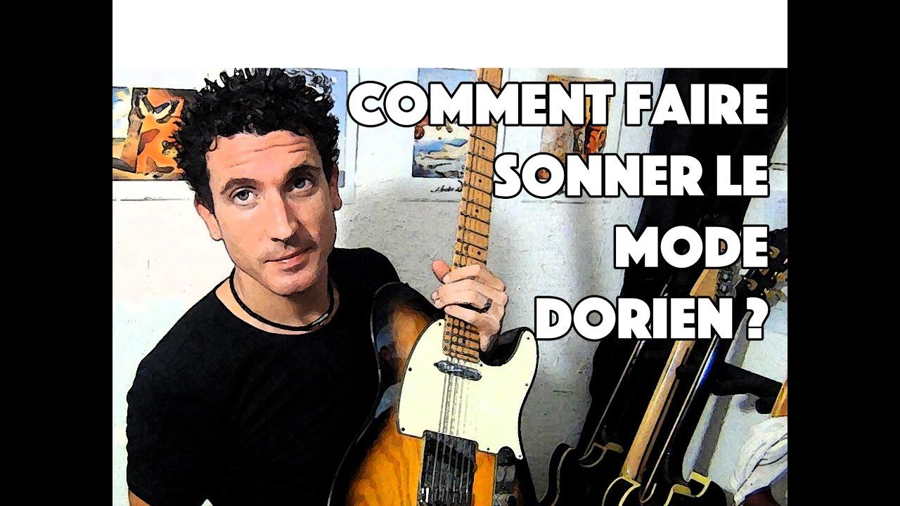 COMMENT FAIRE SONNER LE MODE DORIEN - LE GUITAR VLOG 126