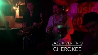 JAZZ RiVER TRiO / Cherokee