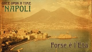 Maurizio Abeni Ft. Manuela Loffredo - Forse è l'Età - Once Upon a Time in Napoli