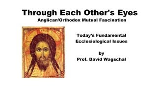 Anglicanism & Orthodoxy: Today