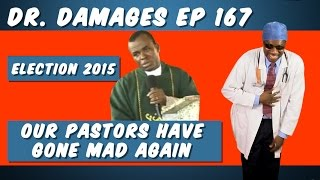 Dr. Damages Show: Episode 167 Election 2015: Our Pastors Have Gone Mad Again