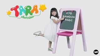 Tara Cherrino - Ayo Bangun Pagi [Official Audio]