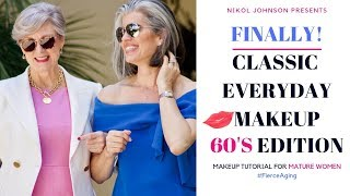 CLASSIC EVERYDAY MAKEUP with Style At A Certain Age  | 60'S EDITION | Nikol Johnson