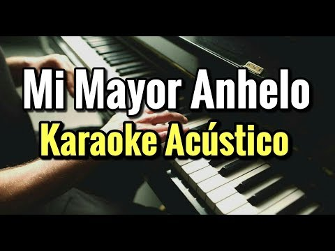 MI MAYOR ANHELO - BANDA MS - KARAOKE ACUSTICO PIANO