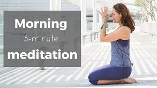 Morning Meditation | 3-minute guided meditation