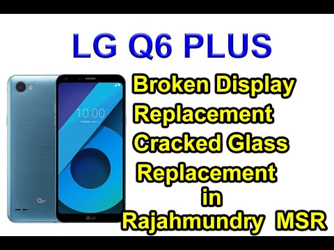 Lg Q6 Plus Cracked Display Glass Replacement