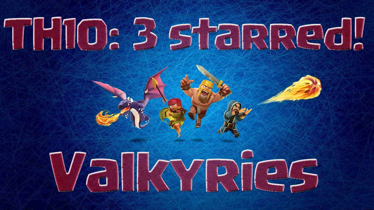 clash of clans 3 star valkyrie war attack on a th10 youtube
