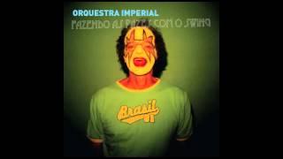 Orquestra Imperial - Cair na folia