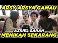 CURHATAN ARSY ARSYA NGGAK MAU DITINGGAL NIKAH AZRIEL SARAH..