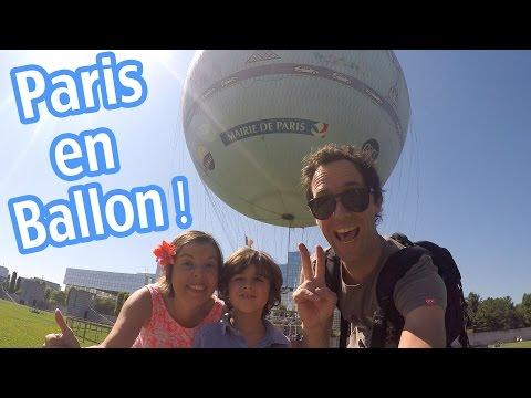 PARIS EN BALLON !  On survole la capitale à plus de 150 mètres !