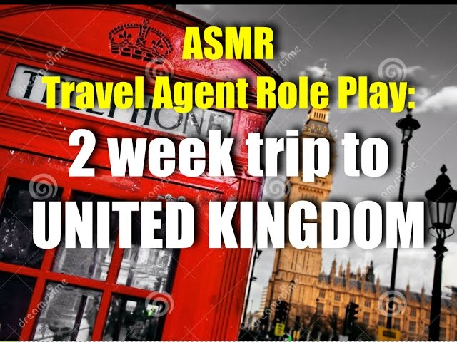 ASMR Soft Spoken: 89: Online Travel Agent (2 Week Trip to England) Travel Video